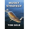 Musky Strategy by Tom Gelb