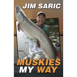Muskies My Way by Jim Saric